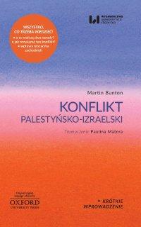 Konflikt palestyńsko-izraelski. Krótkie Wprowadzenie 4 - Martin Bunton - ebook