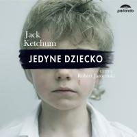 Jedyne dziecko - Jack Ketchum - audiobook