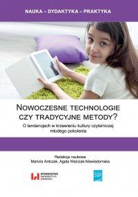 Nowoczesne technologie czy tradycyjne metody? O tendencjach w krzewieniu kultury czytelniczej młodego pokolenia - Mariola Antczak - ebook
