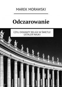 Odczarowanie - Marek Morawski - ebook