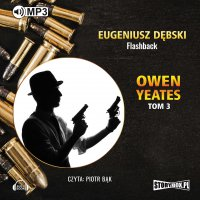 Owen Yeates. Tom 3. Flashback - Eugeniusz Dębski - audiobook
