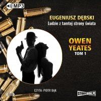 Owen Yeates. Tom 1. Ludzie z tamtej strony świata