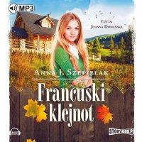Francuski klejnot - Anna J. Szepielak - audiobook