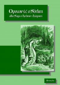 Opowieść o Sorlim albo Saga o Hedinie i Hognim - Nieznany - ebook