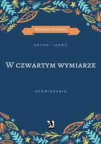 W czwartym wymiarze - Antoni Lange - ebook