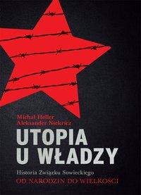 Utopia u władzy Historia Związku Sowieckiego. Tom 1