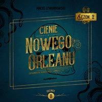 Cienie Nowego Orleanu, odcinek 11