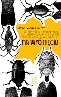 Chrząszcze na wyginięciu - Diego Vargas Gaete - ebook