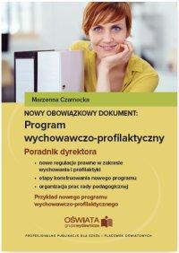 Nowy obowiązkowy dokument: program wychowawczo-profilaktyczny. Poradnik dyrektora szkoły - Marzenna Czarnocka - ebook