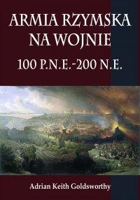 Armia rzymska na wojnie 100 p.n.e.-200 n.e