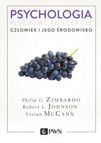Psychologia. Kluczowe koncepcje. Tom 5. Człowiek i jego środowisko - Philip G. Zimbardo - ebook