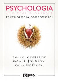 Psychologia. Kluczowe koncepcje. Tom 4. Psychologia osobowości. - Philip G. Zimbardo - ebook