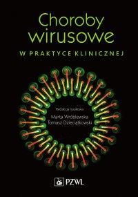 Choroby wirusowe w praktyce klinicznej - red. Marta Wróblewska - ebook