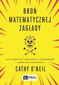 Broń matematycznej zagłady - Cathy Oneil - ebook