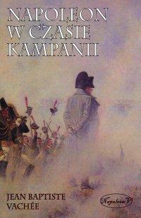 Napoleon w czasie kampanii - Jean Baptiste Vachee - ebook
