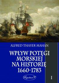 Wpływ potęgi morskiej na historię 1660-1783 tom I