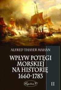 Wpływ potęgi morskiej na historię 1660-1783 tom II