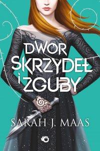 Dwór skrzydeł i zguby - Sarah J. Maas - ebook