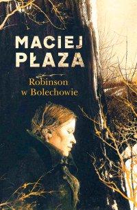 Robinson w Bolechowie - Maciej Płaza - ebook