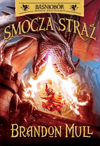 Smocza Straż. Tom 1 - Brandon Mull - ebook