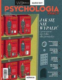 Psychologia pracy. Najlepsze teksty. Wysokie Obcasy. Wydanie Specjalne 5/2017 - Opracowanie zbiorowe - eprasa