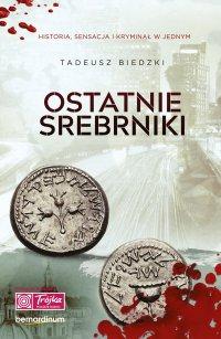 Ostatnie srebrniki - Tadeusz Biedzki - ebook