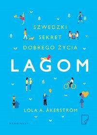 Lagom. Szwedzki sekret dobrego życia - Lola A. Akerstrom - ebook