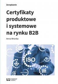 Certyfikaty produktowe i systemowe na rynku B2B