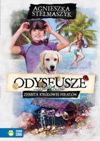 Odyseusze. Zemsta Królowej Piratów. Tom 3 - Agnieszka Stelmaszyk - ebook