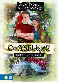 Odyseusze. Postrach Siedmiu Mórz. Tom 2 - Agnieszka Stelmaszyk - ebook