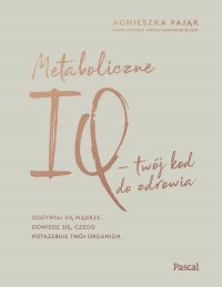 Metaboliczne IQ - Agnieszka Pająk - ebook