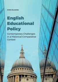 English Educational Policy. Contemporary Challenges in a Historical-Comparative Context