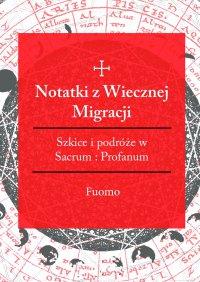 Notatki zwiecznej migracji - Fuomo - ebook