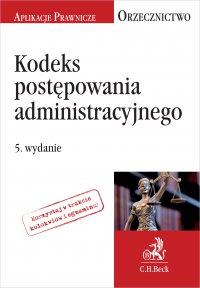 Kodeks postępowania administracyjnego. Orzecznictwo Aplikanta. Wydanie 5
