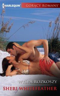 Wyspa rozkoszy - Sheri Whitefeather - ebook