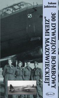 300 Dywizjon Bombowy Ziemi Mazowieckiej - Łukasz Jaśkiewicz - ebook