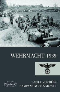 Wehrmacht 1939. Szkice z bojów kampanii wrześniowej - Opracowanie zbiorowe - ebook