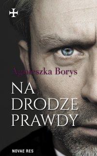 Na drodze prawdy - Agnieszka Borys - ebook
