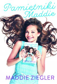 Pamiętniki Maddie - Maddie Ziegler - ebook