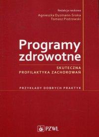 Programy zdrowotne. Skuteczna profilaktyka zachorowań - red. Agnieszka Dyzmann-Sroka - ebook