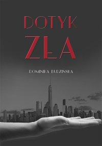 Dotyk zła - Dominika Budzińska - ebook