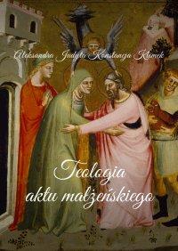 Teologia aktu małżeńskiego