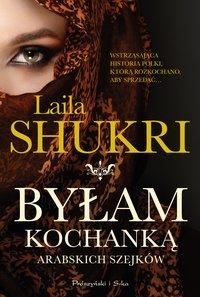 Byłam kochanką arabskich szejków - Laila Shukri - ebook
