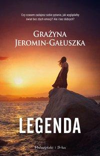 Legenda - Grażyna Jeromin Gałuszka - ebook