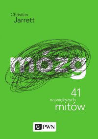 Mózg. 41 największych mitów - Christian Jarrett - ebook