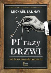 Pi razy drzwi czyli dziwne przypadki matematyki - Mickael Launay - ebook