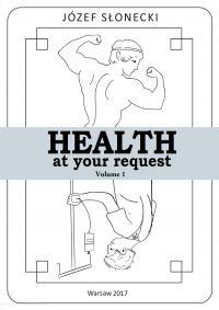 Health at your request. Volume 1 - Józef Słonecki - ebook