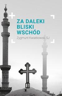 Za daleki Bliski Wschód - Zygmunt Kwiatkowski - ebook