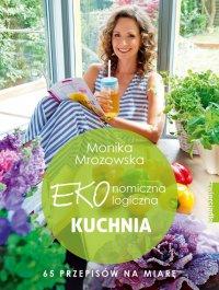 Ekonomiczna Ekologiczna Kuchnia - Monika Mrozowska - ebook