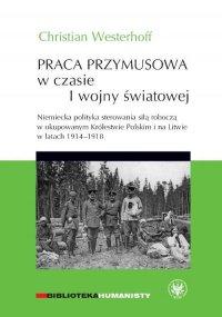 Praca przymusowa w czasie I wojny światowej